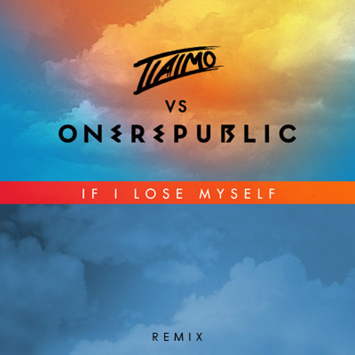 OneRepublic - If I Lose Myself (Tiaimo Remix)   [FREE DOWNLOAD]