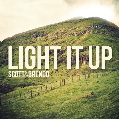 Scott & Brendo - Light It Up (feat. Justin Williams)
