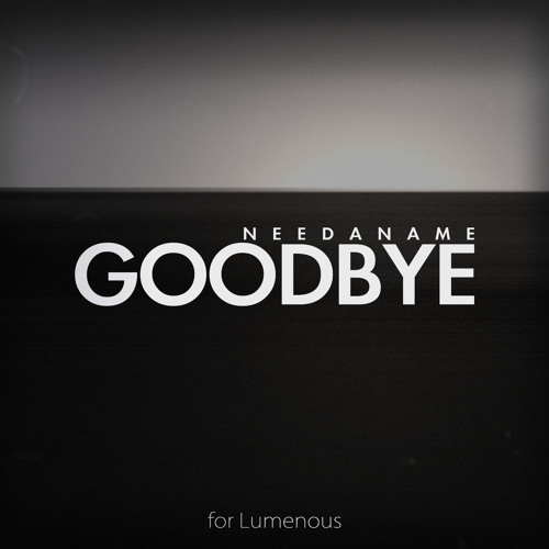 Need a Name - Goodbye