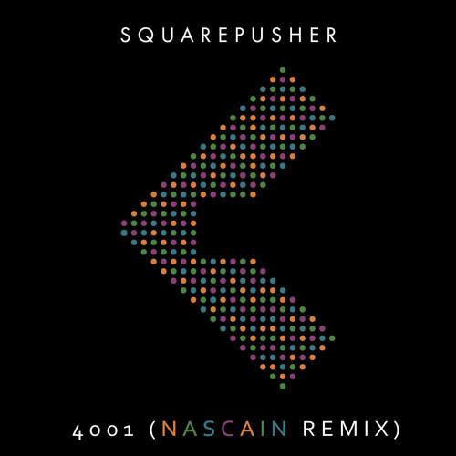 Squarepusher - 4001 (Nascain Remix)