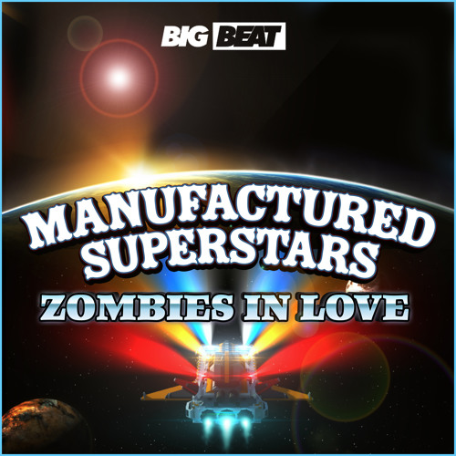 Manufactured Superstars - Zombies In Love (Original Mix PREVIEW)