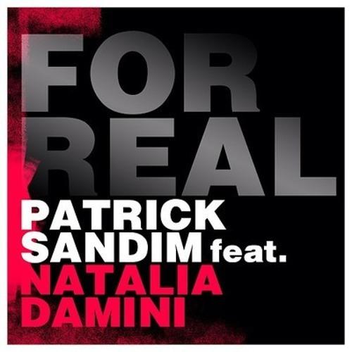 Patrick Sandim Feat. Natalia Damini - For Real (Zambianco & Bencini)