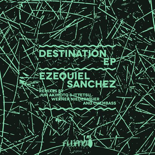 Ezequiel Sanchez - Destination (Chembass rmx)