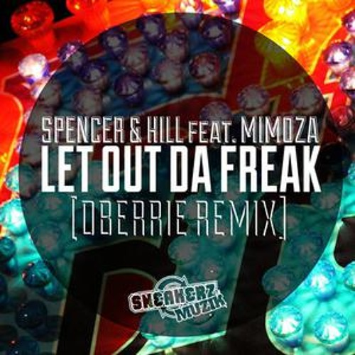 Spencer & Hill - Let the Freak Out (dBerrie Remix) [Sneakerz Muzik]