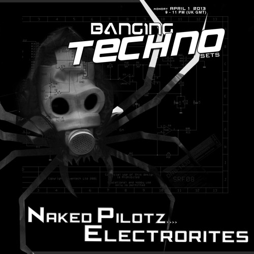 Banging Techno sets 052 >> Naked Pilotz // Electrorites