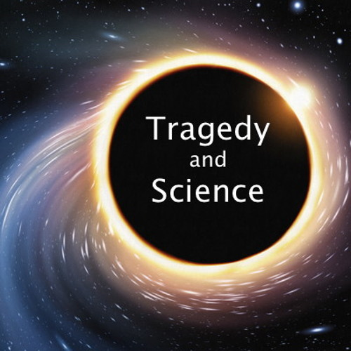 SciFri Snack: Tragedy and Science