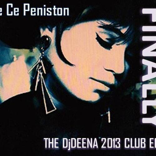 CE CE PENISTON - FINALLY (DjDEENA 2013 CLUB EDIT)