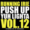 PUSH UP YUH LIGHTA VOL.12 - RUNNING IRIE SOUND - 2013