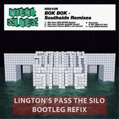 Silo Pass - Lington Refix (Pass The Silo Bootleg)