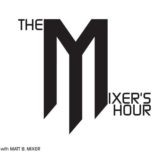 The Mixer's Hour episode 01