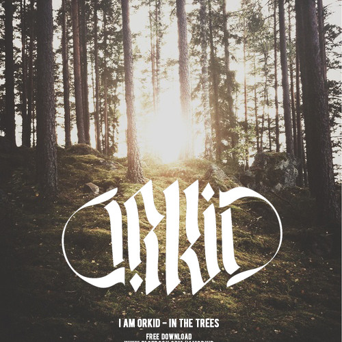I AM ORKID - IN THE TREES (free DL)