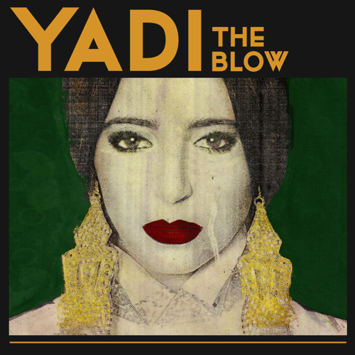 Yadi - The Blow