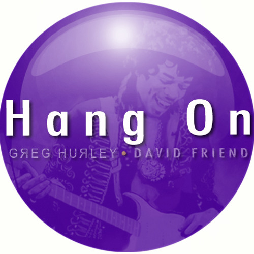 Hang On  -  collab with David Friend