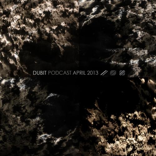 DUBIT - PODCAST APRIL 2013