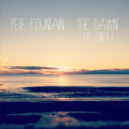 Pete Fountain - The Dawn (If Only)