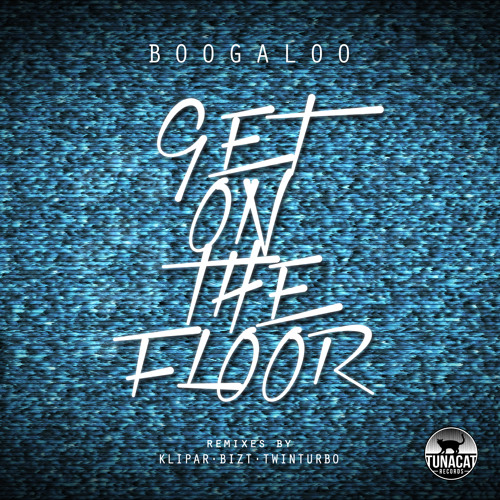 Boogaloo - Get On The Floor (Twin Turbo Remix)