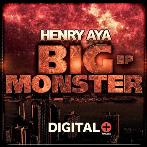 Henry Aya - Big Monster EP [Digital+Muzik]
