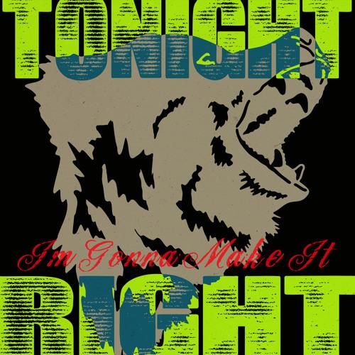 Tonight, I'm Gonna Make It Right