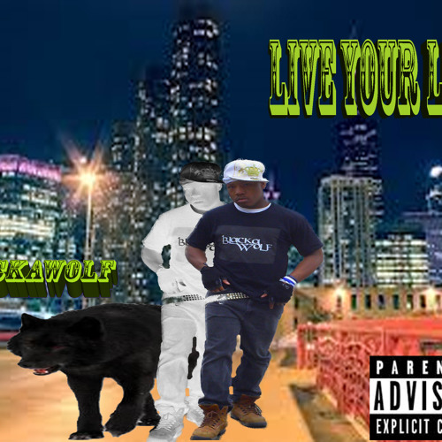 Blackawolf-Live Your Life(mixtape Song Cover)