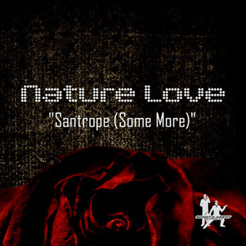 Nature Love ''Some More'' (Union Effect Remix Suite) Smooth Agent Records Available Now!!!