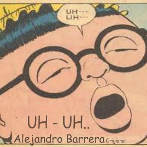 Alejandro Barrera - Uh Uh (Original personal ccs)Preview
