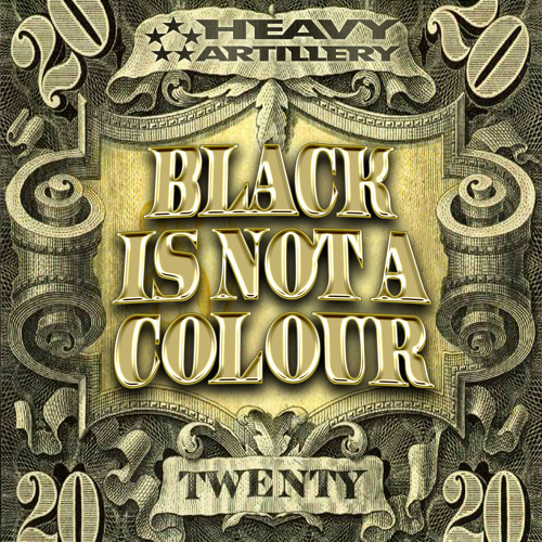 Black Is Not A Colour - 20 Dollars (out now!)