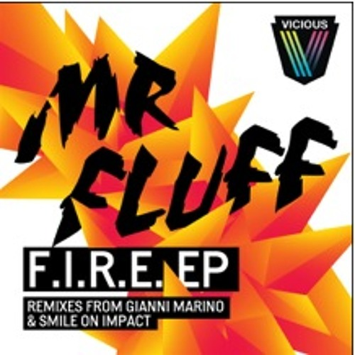 Mr. Fluff - F.I.R.E [Friends In Real Excitment]