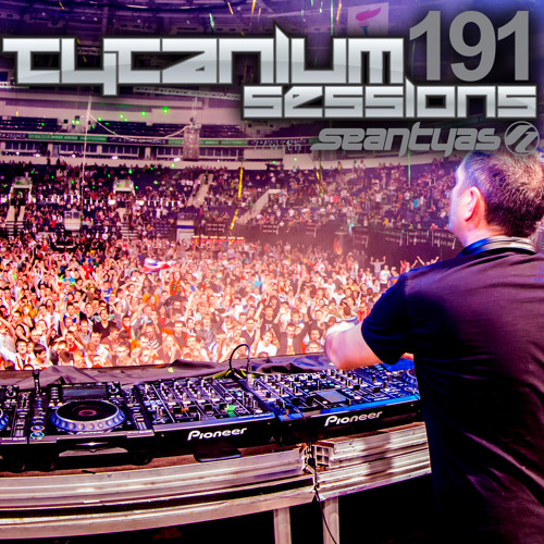 Sean Tyas pres. Tytanium Sessions Podcast Episode 191