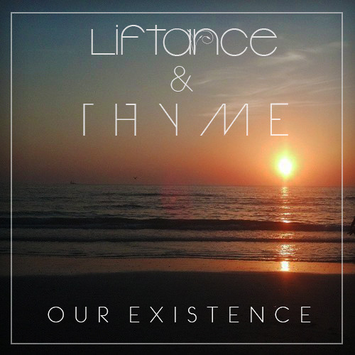 Liftance & THYME - Our Existence