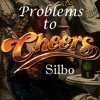Silbo- Problems to Cheers (Prod. Lossi)