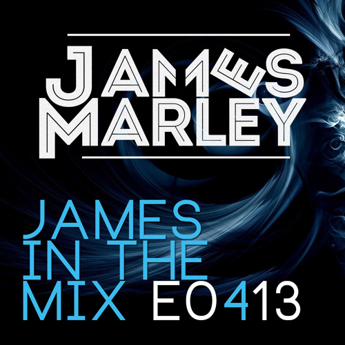 James In The Mix - E0413 [FREE MONTHLY PODCAST] *available on iTunes