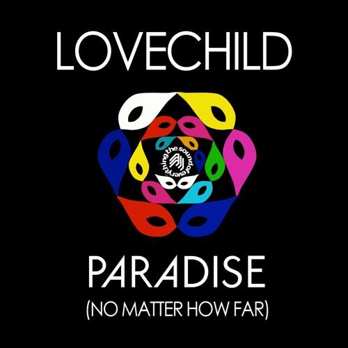 Lovechild (G.Pal & Anna Maria X) - Paradise (No Matter How Far) - G.Pal's Hopeless Remix