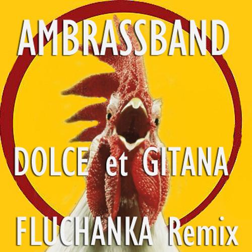 AMBRASSBAND-DOLCE ET GITANA-(FLUCHANKA RMX)