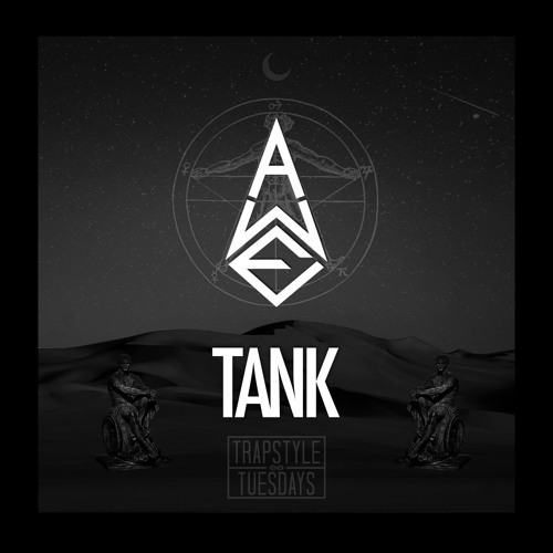 [TrapStyle Tuesdays] AWE - TANK (Original Mix)