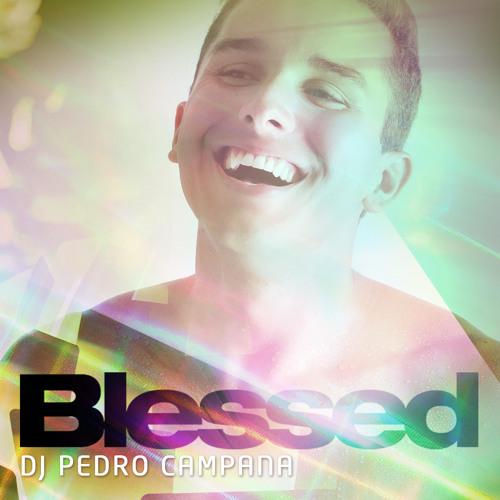 DJ PEDRO CAMPANA - BLESSED