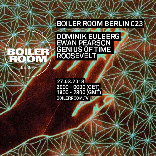 Boiler Room Berlin 023/ Dominik Eulberg, Ewan Pearson, Genius Of Time & Roosevelt [Broadcasted on 27th March 2013] Tracklist & video at boilerroom.tv