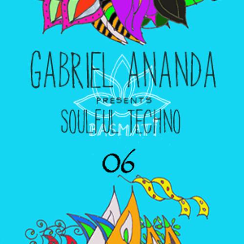 Gabriel Ananda Presents Soulful Techno 06 - Gabriel Ananda