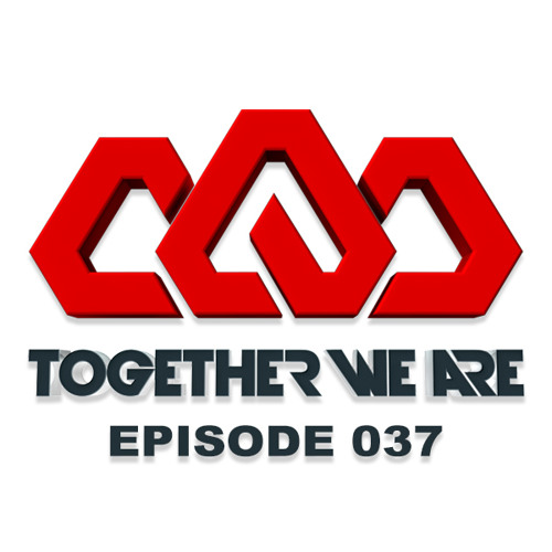 Together We Are: EPISODE 037 Guest Mix From Seven Lions