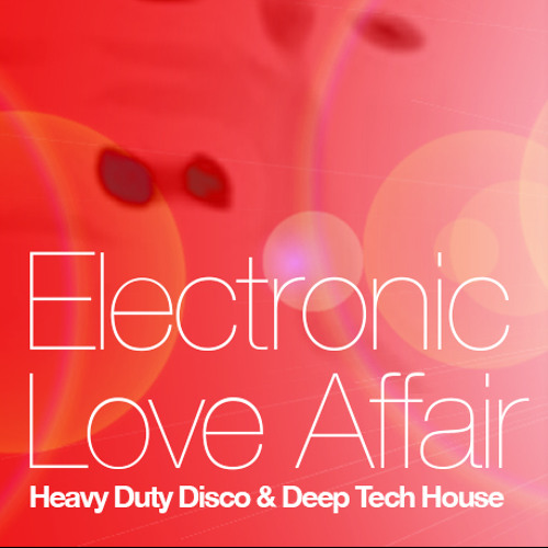 Electronic Love Affair Mix05 - 2013 full-on house with a 90s flava