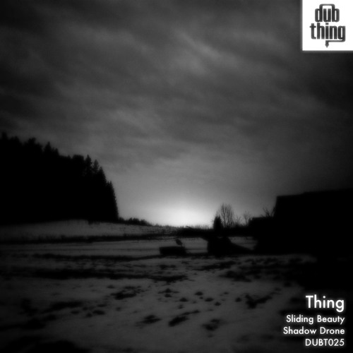 Thing - Shadow Drone (Dubthing 025) OUT NOW ! ! !