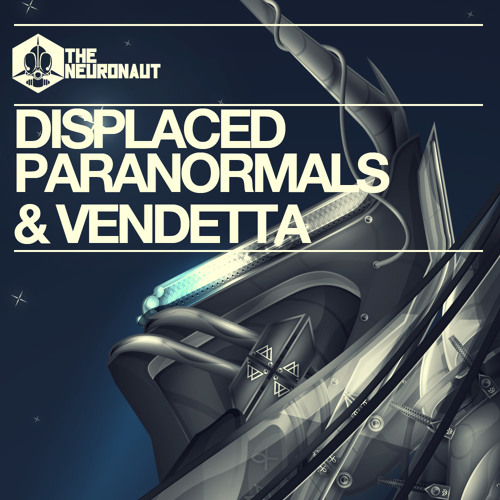 The Neuronaut presents Displaced Paranormals & Vendetta- Frozen (320 DUB)