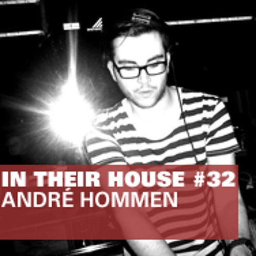 In Their House #32 - Andre Hommen