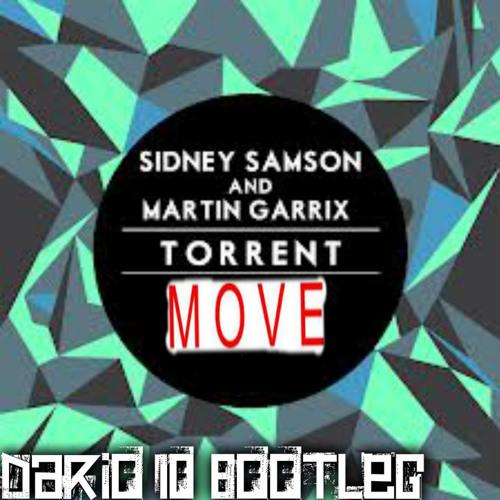 Torrent Move - Sidney Samson & Martin Garrix(Rhythmic Kid Bootleg)