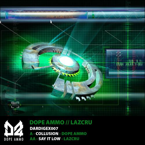 DARDIGEX007 - A - DOPE AMMO - COLLUSION