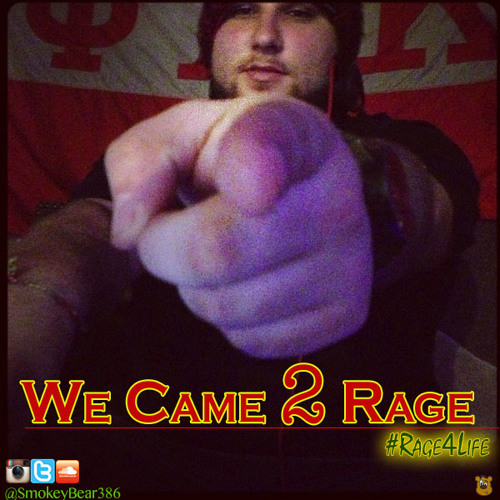 We Came 2 Rage (Smokey Bear Mix) **Free Download**