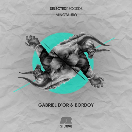 Gabriel D'Or & Bordoy - Minotauro (Original Mix) [Selected Records]