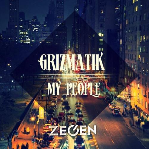 Grizmatik - My People (Zegen Full Edit)