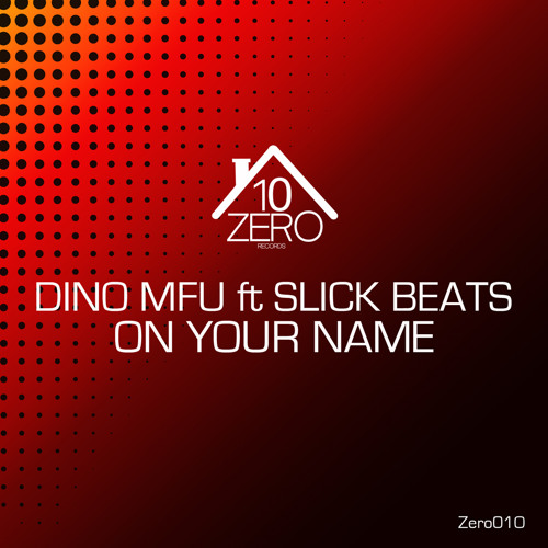 DINO MFU ft SLICKBEATS- ON YOUR NAME -ORIGINAL teazer