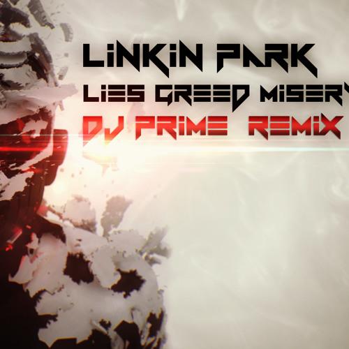 Linkin Park - Lies Greed Misery (Dj Prime Remix) [Free Download]