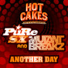 PuRe SX & Mutantbreakz - Another Day (Hot Cakes) Out Now On Beatport!!!